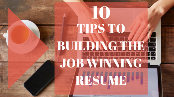 10 Tips For Writing A Resume | 10 Tips To Building The Job Winning Resume Oncoreusa