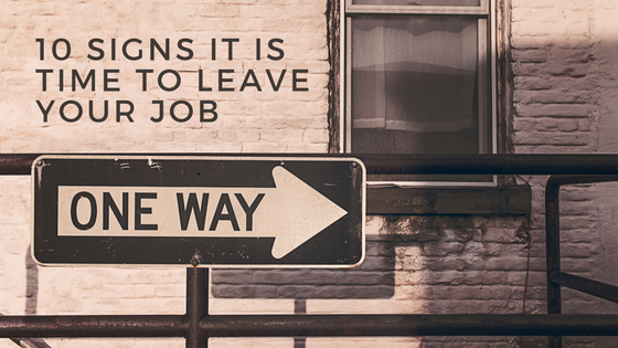 10 Signs you should leave your job