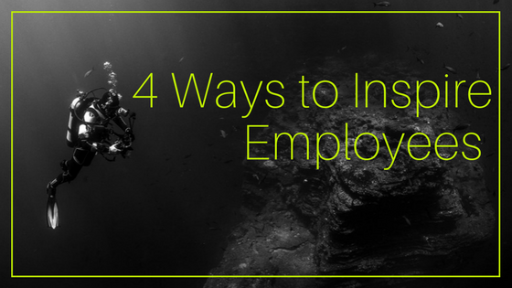 4 Ways to Inspire Employees