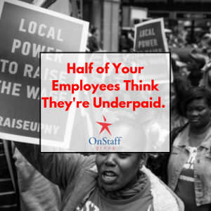Half of Your Employees Think They're Underpaid